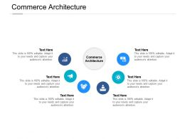 Commerce Architecture Ppt Powerpoint Presentation Infographic Template Example Cpb