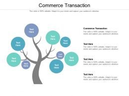 Commerce Transaction Ppt Powerpoint Presentation Ideas Graphic Tips Cpb