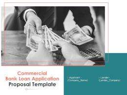 Commercial Bank Loan Application Proposal Template Powerpoint Presentation Slides