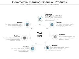 Commercial Banking Financial Products Ppt Powerpoint Presentation Infographics Themes Cpb