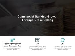 Commercial Banking Growth Through Cross Selling Ppt Powerpoint Presentation Diagram Templates Cpb