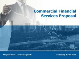 Commercial Financial Services Proposal Powerpoint Presentation Slides