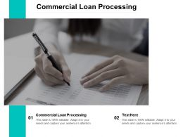 Commercial Loan Processing Ppt Powerpoint Presentation Ideas Mockup Cpb