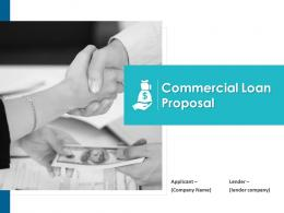 Commercial Loan Proposal Powerpoint Presentation Slides
