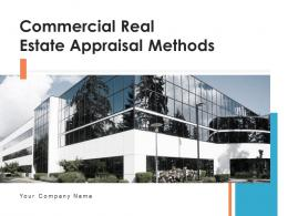 Commercial Real Estate Appraisal Methods Powerpoint Presentation Slides