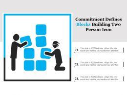 Commitment Defines Blocks Building Two Person Icon