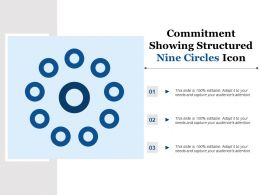 Commitment Showing Structured Nine Circles Icon