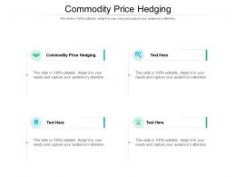 Commodity Price Hedging Ppt Powerpoint Presentation Inspiration Samples Cpb