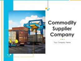 Commodity Supplier Company Powerpoint Presentation Slides