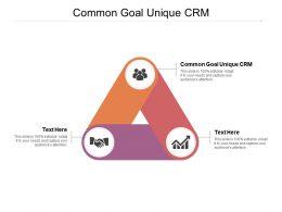 Common Goal Unique CRM Ppt Powerpoint Presentation Professional Graphics Cpb