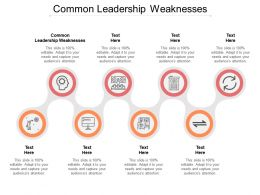 Common Leadership Weaknesses Ppt Powerpoint Presentation Slides Designs Cpb
