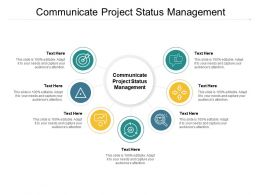 Communicate Project Status Management Ppt Powerpoint Presentation Designs Download Cpb
