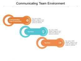 Communicating Team Environment Ppt Powerpoint Presentation Styles Pictures Cpb