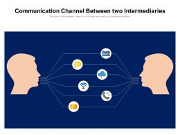 Communication Channel Between Two Intermediaries