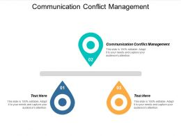 Communication Conflict Management Ppt Powerpoint Presentation Show Templates Cpb