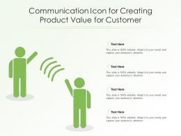 Communication Icon For Creating Product Value For Customer