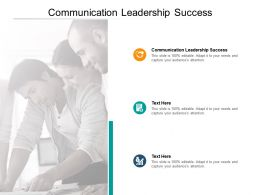 Communication Leadership Success Ppt Powerpoint Presentation Ideas Cpb
