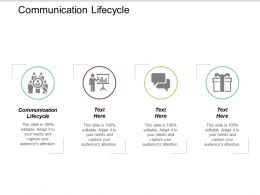 Communication Lifecycle Ppt Powerpoint Presentation Professional Graphic Images Cpb