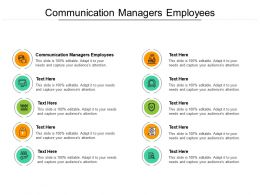 Communication Managers Employees Ppt Powerpoint Presentation Ideas Format Ideas Cpb