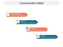 Communication Matrix Ppt Powerpoint Presentation Slides Clipart Images Cpb