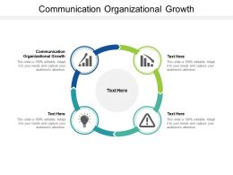 Communication Organizational Growth Ppt Powerpoint Presentation Infographic Template Cpb