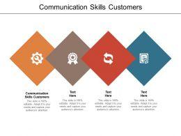 Communication Skills Customers Ppt Powerpoint Presentation Summary Smartart Cpb