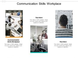 Communication Skills Workplace Ppt Powerpoint Presentation Icon Graphics Template Cpb