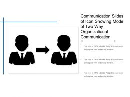 Communication Slides Of Icon Showing Mode Of Two Way Organizational Communication