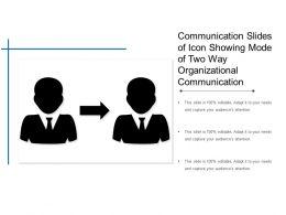 Communication Slides Of Icon Showing Mode Of Two Way Organizational Communication
