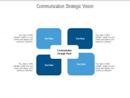 Communication Strategic Vision Ppt Powerpoint Presentation Layouts Smartart Cpb
