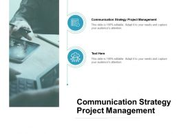 Communication Strategy Project Management Ppt Powerpoint Clipart Cpb