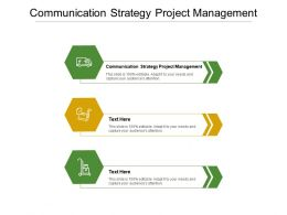 Communication Strategy Project Management Ppt Powerpoint Presentation Layouts Samples Cpb