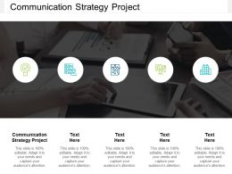 Communication Strategy Project Ppt Powerpoint Presentation Layouts Introduction Cpb