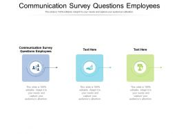 Communication Survey Questions Employees Ppt Inspiration Master Slide Cpb