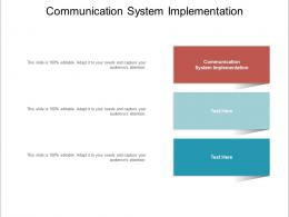 Communication System Implementation Ppt Powerpoint Presentation Visual Aids Infographics Cpb