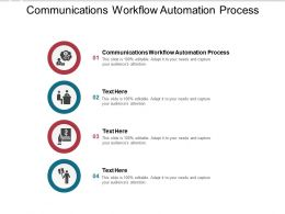 Communications Workflow Automation Process Ppt Powerpoint Presentation Icons Cpb