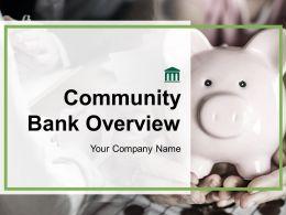 Community Bank Overview Powerpoint Presentation Slides