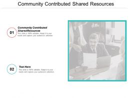 Community Contributed Shared Resources Ppt Powerpoint Presentation Layouts Structure Cpb