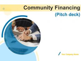 Community Financing Pitch Deck Powerpoint Presentation Slides