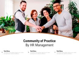 Community Of Practice By Hr Management