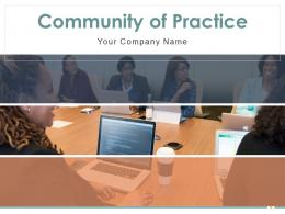 Community Of Practice Powerpoint Presentation Slides