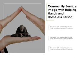 Community Service Image With Helping Hands And Homeless Person