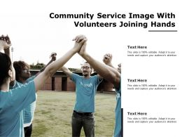 Community Service Image With Volunteers Joining Hands
