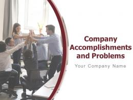 Company Accomplishments And Problems Powerpoint Presentation Slides