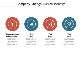 Company Change Culture Industry Ppt Powerpoint Presentation Model Styles Cpb