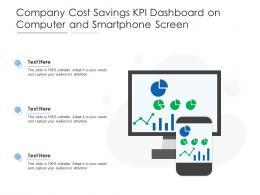 Company Cost Savings KPI Dashboard On Computer And Smartphone Screen