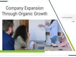 Company Expansion Through Organic Growth Powerpoint Presentation Slides