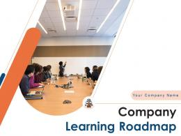 Company Learning Roadmap Powerpoint Presentation Slides