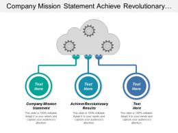 Company Mission Statement Achieve Revolutionary Results Start Regulate
