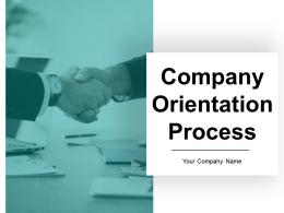 Company Orientation Process Powerpoint Presentation Slides